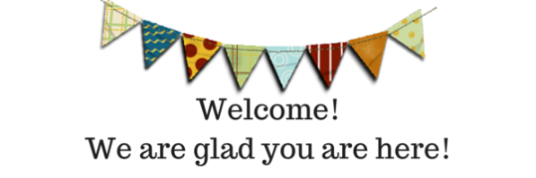 Welcome!We are glad you are here!